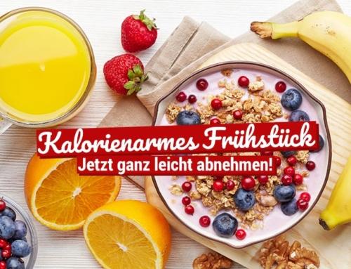 Kalorienarmes Frühstück: Jetzt ganz leicht abnehmen!