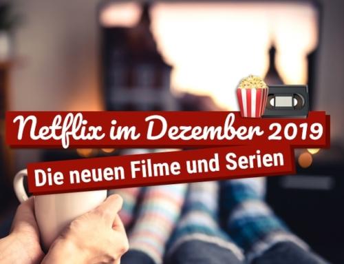 Netflix im Dezember 2019: Die neuen Filme und Serien