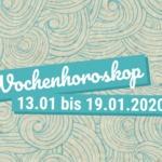 Dein Wochenhoroskop vom 13.01. bis 19.01.2020