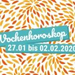 Dein Wochenhoroskop vom 27.01. bis 02.02.2020