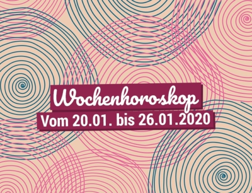Dein Wochenhoroskop vom 20.01. bis 26.01.2020