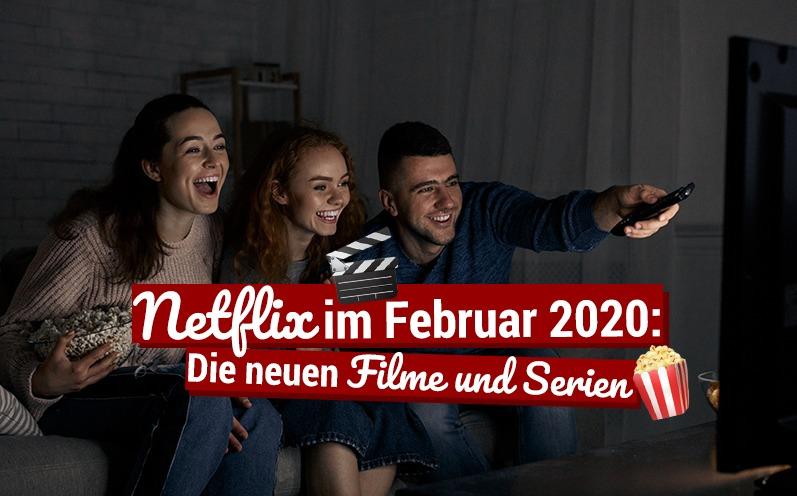 Netflix im Februar 2020: Die neuen Filme und Serien