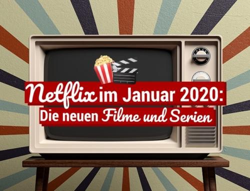 Netflix im Januar 2020: Die neuen Filme und Serien