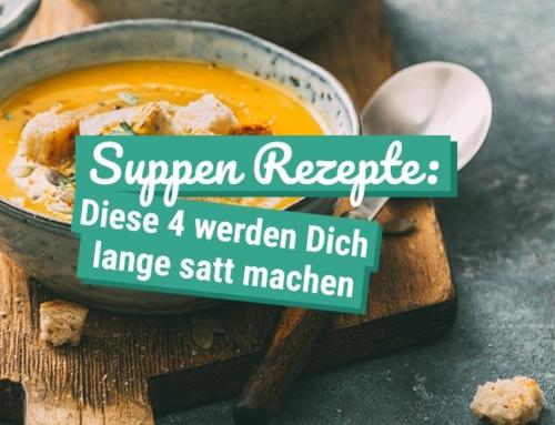 Suppen Rezepte: Diese 4 werden Dich lange satt machen