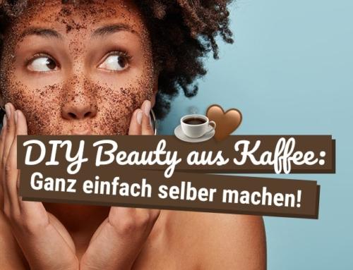 DIY Beauty mit Kaffee: Ganz einfach selber machen!