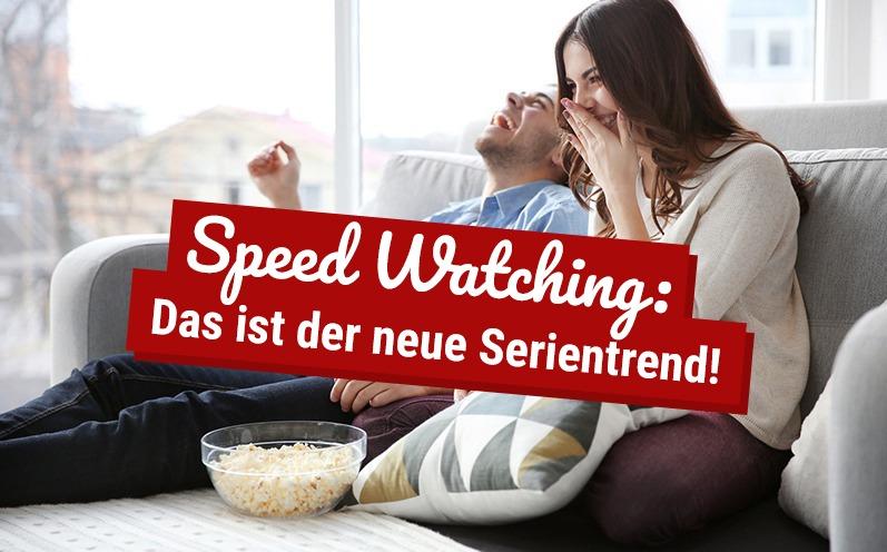 Speed Watching: Das ist der neue Serientrend!